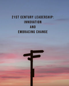 Commentary: 21st century leadership: Innovation, embracing change